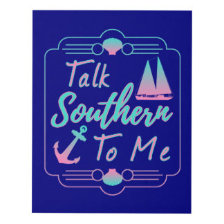 Talk Southern To Me Panel Wall Art