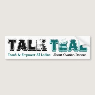 Talk Teal Ovarian Cancer Bumper Sticker