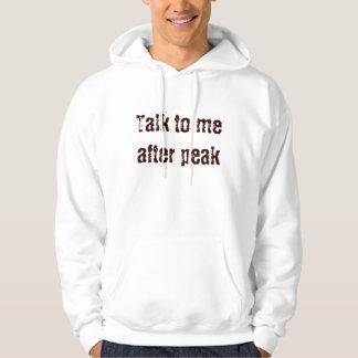 Talk to me after peak hoodie