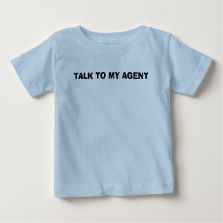 TALK TO MY AGENT BABY T-Shirt