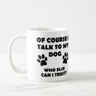 Talk To My Dog Funny Owner T-Shirt Quotes Sayings Coffee Mug