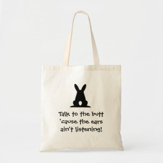 Talk To The Butt Tote Tote Bags