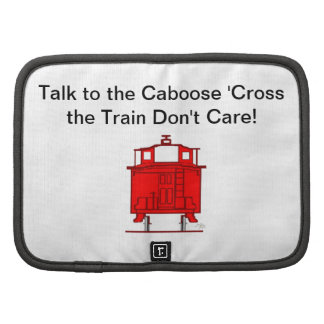 Talk to the Caboose 'Cross the Train Don't Care! Organizer