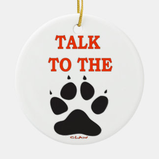 TALK TO THE CLAW Double-Sided CERAMIC ROUND CHRISTMAS ORNAMENT
