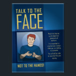 """Talk to the Face. An ASL Classroom poster. Poster<br><div class=""""desc"""">for your ASL classroom</div>"""