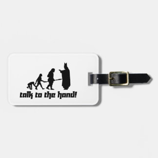 Talk to the hand! luggage tag