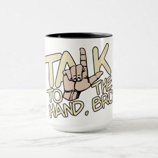 Talk To The Hand mug - choose style, color