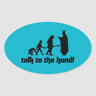 Talk to the hand! oval sticker