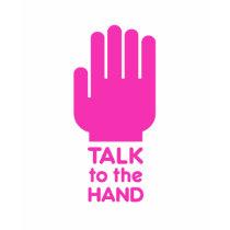 http://rlv.zcache.com/talk_to_the_hand_pink_t_shirt-p235592631578300305q0os_210.jpg