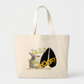 TALK TO THE HOOF! FUNNY GOAT SAYING CANVAS BAGS