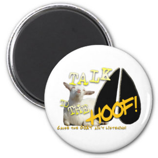 TALK TO THE HOOF! FUNNY GOAT SAYING MAGNET