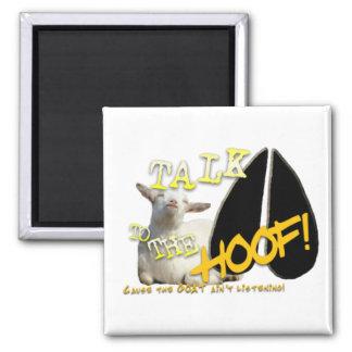 TALK TO THE HOOF! FUNNY GOAT SAYING FRIDGE MAGNET