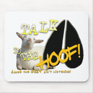 TALK TO THE HOOF! FUNNY GOAT SAYING MOUSE PAD