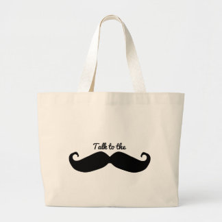 Talk to the Mustache Large Tote Bag