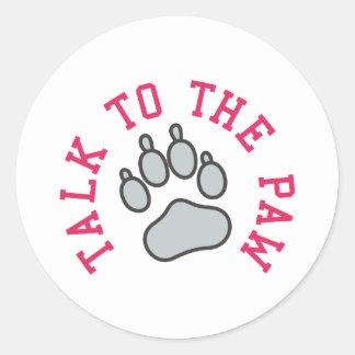 Talk to the Paw Classic Round Sticker