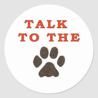 TALK TO THE PAW CLASSIC ROUND STICKER