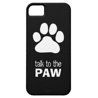Talk to the Paw iPhone 5 Cases