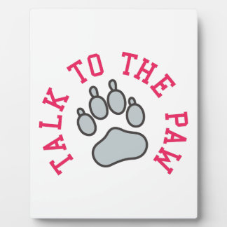 Talk to the Paw Plaque