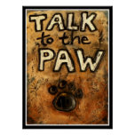 Talk to the Paw Posters