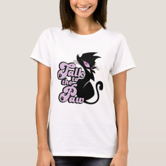 Talk to the paw T-Shirt (For the Ladies)