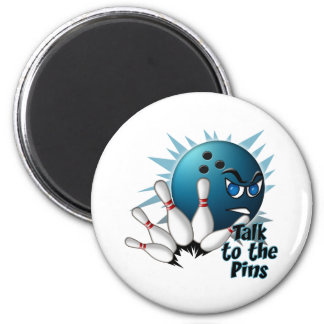 Talk to the Pins Magnet