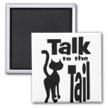 Talk to the Tail 2 Inch Square Magnet