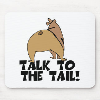 Talk to the Tail Bear Mouse Pad