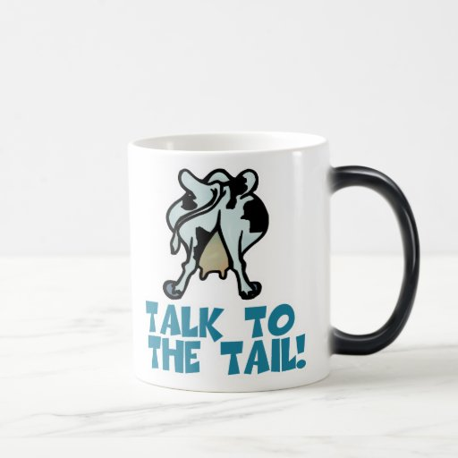 Talk to the Tail Cow Mugs
