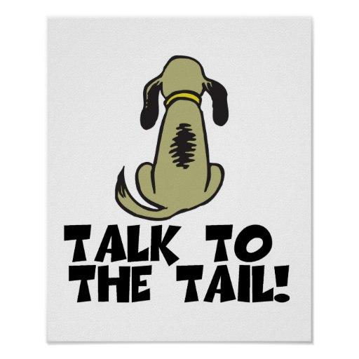 Talk to the Tail Dog Print