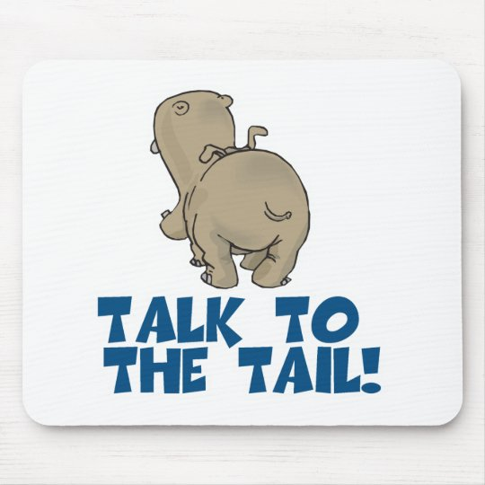 Talk to the Tail Hippo Mouse Pad