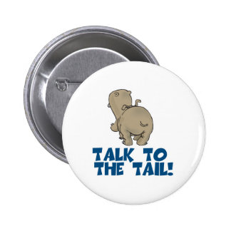 Talk to the Tail Hippo Pinback Button