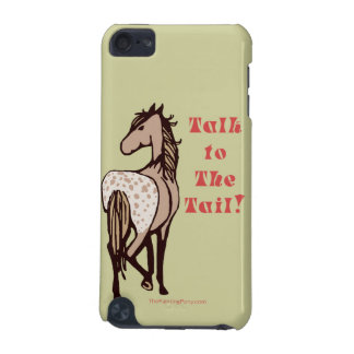 Talk to the Tail Horse Ipod case