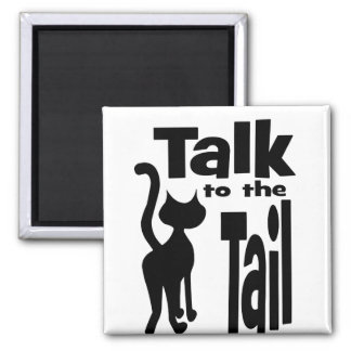 Talk to the Tail Fridge Magnets