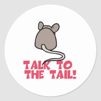 Talk to the Tail Mouse Round Stickers