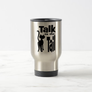 Talk to the Tail 15 Oz Stainless Steel Travel Mug