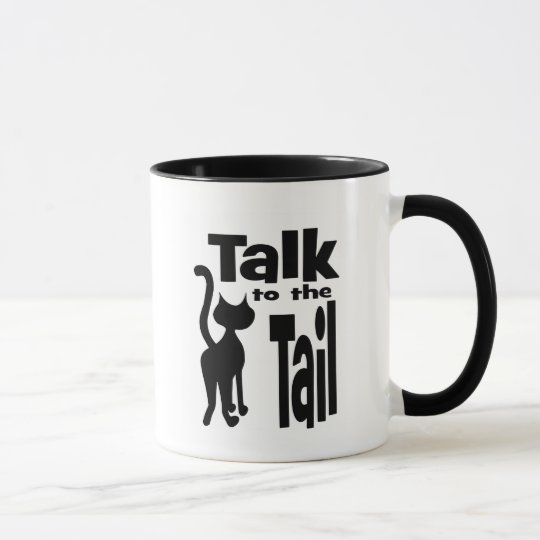Talk to the Tail Mug