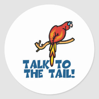 Talk to the Tail Parrot Round Stickers