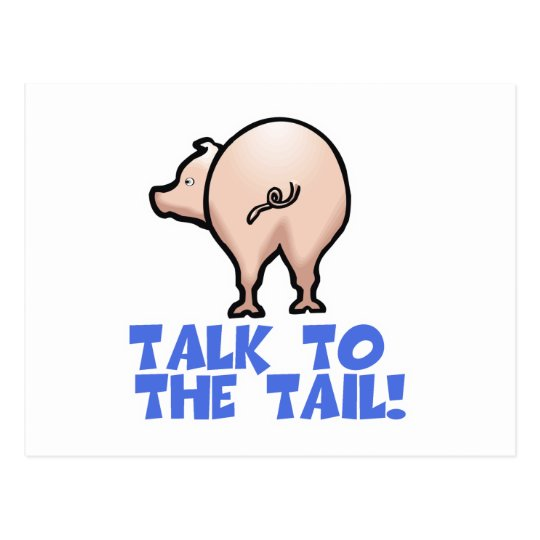 Talk to the Tail Piggy Pig Postcard