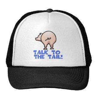 Talk to the Tail Piggy Pig Trucker Hat