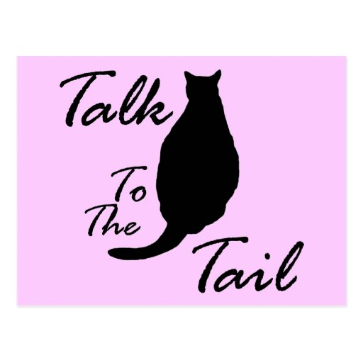 """Talk To The Tail"" Postcard"