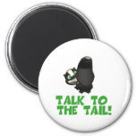 Talk to the Tail Skunk 2 Inch Round Magnet