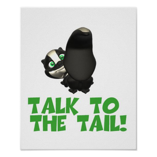 Talk to the Tail Skunk Poster