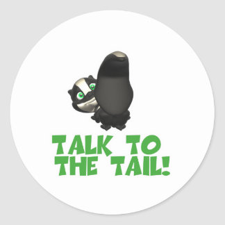 Talk to the Tail Skunk Round Stickers