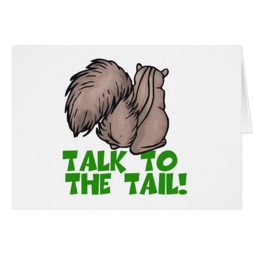 Talk to the Tail Squirrel Card