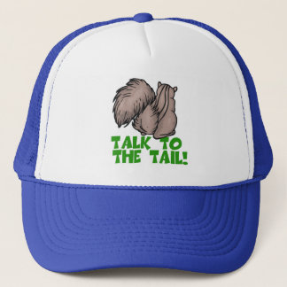 Talk to the Tail Squirrel Trucker Hat