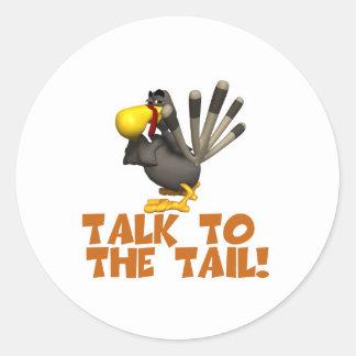 Talk to the Tail Turkey Classic Round Sticker
