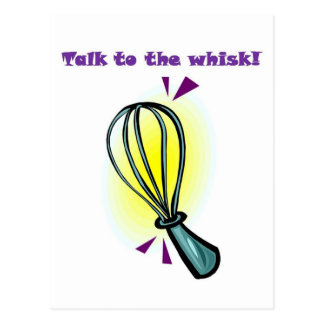 Talk to the Whisk! Postcard