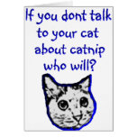 Talk to your cat about catnip greeting cards