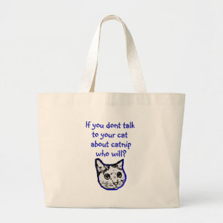 Talk to your cat about catnip large tote bag