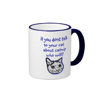 Talk to your cat about catnip ringer coffee mug